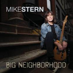 Mike Stern : Big Neighborhood