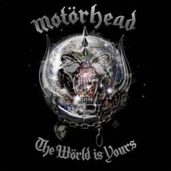 Motörhead : The Wörld Is Yours
