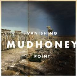 Mudhoney : Vanishing Point