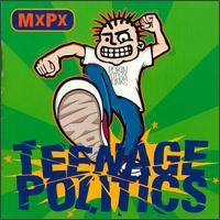 MxPx : Teenage Politics