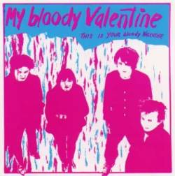 My Bloody Valentine : This Is Your Bloody Valentine