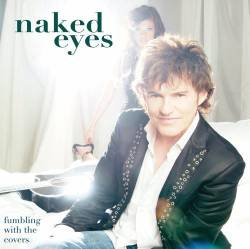 Naked Eyes : Fumbling with the Covers