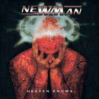 Newman : Heaven Knows