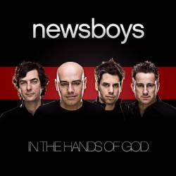 Newsboys : In the Hands of God