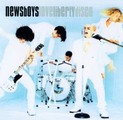 Newsboys : Love Liberty Disco