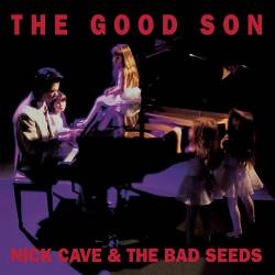 Nick Cave And The Bad Seeds : The Good Son
