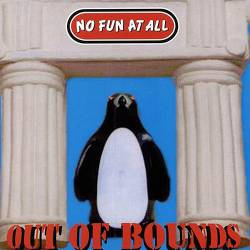 No Fun At All : Out Of Bounds