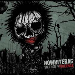 NoWhiteRag : Silence Is Violence