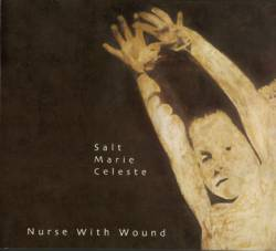 Nurse With Wound : Salt Marie Celeste