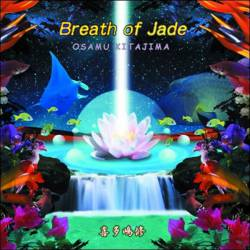 Osamu Kitajima : Breath of Jade