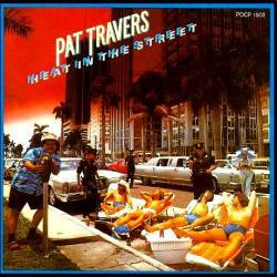 Pat Travers Band : Heat in the Street