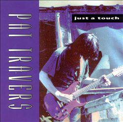Pat Travers Band : Just a Touch