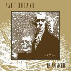 Paul Roland : Re-Animator