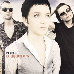 Placebo : Extended Play '07