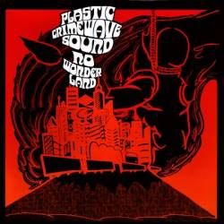Plastic Crimewave Sound : No Wonderland