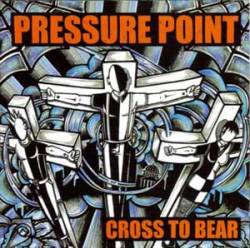 Pressure Point : Cross To Bear