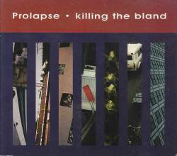 Prolapse : Killing the Bland