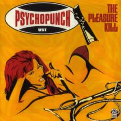 Psychopunch : The Pleasure Kill