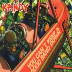 Randy : You Can't Keep a Good Band Down