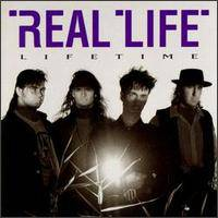 Real Life : Lifetime