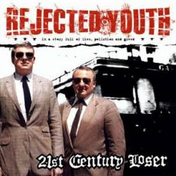 Rejected Youth : 21st Century Loser