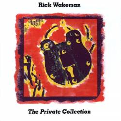 Rick Wakeman : The Private Collection