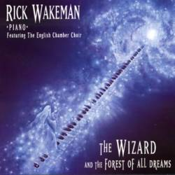 Rick Wakeman : The Wizard and the Forest of All Dreams