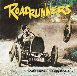 Roadrunners : Instant Trouble