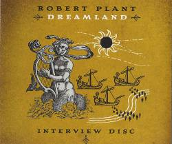 Robert Plant : Dreamland - Interview Disc