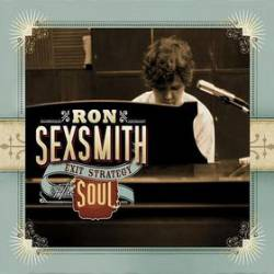 Ron Sexsmith : Exit Strategy of the Soul