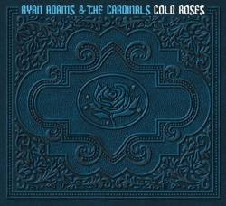 Ryan Adams : Cold Roses (with The Cardinals)