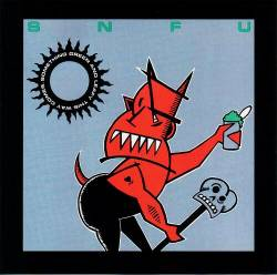 SNFU : Something Green And Leafy This Way Comes
