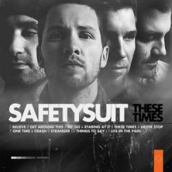Safetysuit : These Times