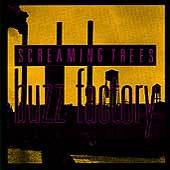 Screaming Trees : Buzz Factory