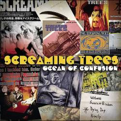Screaming Trees : Ocean of Confusion : Songs of Screaming Trees 1990-1996