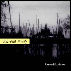 She Past Away : Kasvetli Kutlama