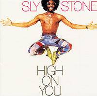 Sly And The Family Stone : High On You