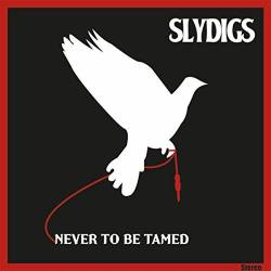 Slydigs : Never to Be Tamed