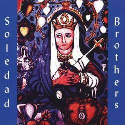 Soledad Brothers : Steal Your Soul and Dare Your Spirit to Move