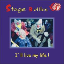 Stage Bottles : I'll Live my Life
