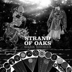 Strand Of Oaks : Dark Shores