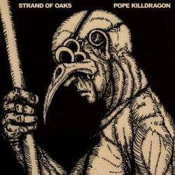 Strand Of Oaks : Pope Killdragon
