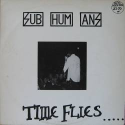 Subhumans : Time Flies... ...But Aeroplanes Crash