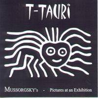 T-Tauri : Mussorgsky's Pictures at an Exhibition