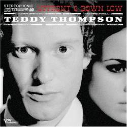 Teddy Thompson : Upfront & Down Low