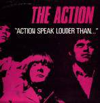 The Action : Action Speak Louder Than...