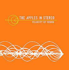 The Apples In Stereo : Velocity of Sound