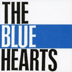 The Blue Hearts : The Blue Hearts