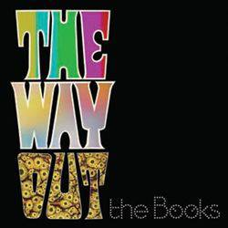 The Books : The Way Out