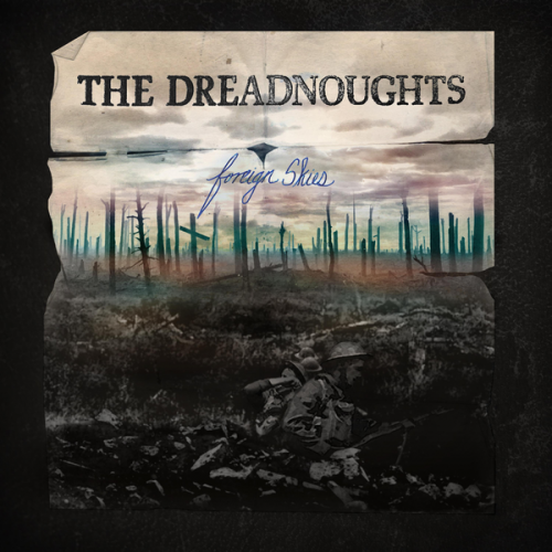 The Dreadnoughts : Foreign Skies
